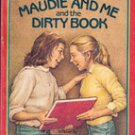 Maudie and Me and the Dirty Book by Betty Miles