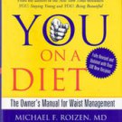 You On A Diet: The Owners Manual for Waisy Management by Michael F Roizen, Dr OZ