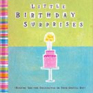 Little Birthday Surprises by Rebecca Germany (Gift Book) NEW