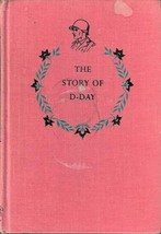 The Story of D-Day June 6th 1944 by Bruce Bliven Jr ( Hardback 1956)