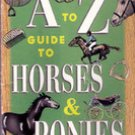 Your A to Z Guide to Horses & Ponies by Randi Hacker