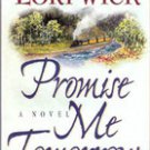 Promise Me Tomorrow ( Rocky Mountain Memories Series) by Lori Wick
