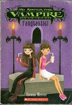 My Sister the Vampire: Fangtastic by Sienna Mercer