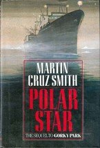 Polar Star (Sequel to Gorky  Park) by Martin Cruz Smith