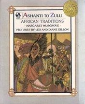 Ashanti to Zulu African Traditions by Margaret Musgrove