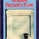 Service, Sacrifice, Loyalty: Guarding Freedom's Flame by Connie Clark
