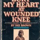 Bury My Heart at Wounded Knee by Dee Brown (Vintage paperback)