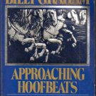 Approaching Hoofbeats by Billy Graham (1985 )