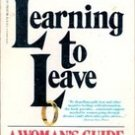 Learning to leave A Womans Guide by Lynette Triere