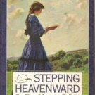 Stepping Heavenward a Womans journey to Godliness by Mrs. Prientess
