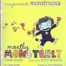 Mostly Monsterly (mayormente Monstruosa) by Tammi Sauer