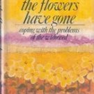 After the Flowers Have Gone: Coping with the Problems of Widowhood by Bea Decker