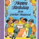 Happy Birthday from Carolyn Haywood by Carolyn Haywood