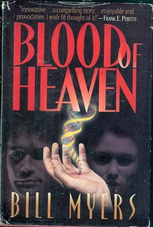 Blood of Heaven by Bill Myers