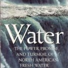 Water, The Power, Promise, and Turmoil of N. America National Geographic