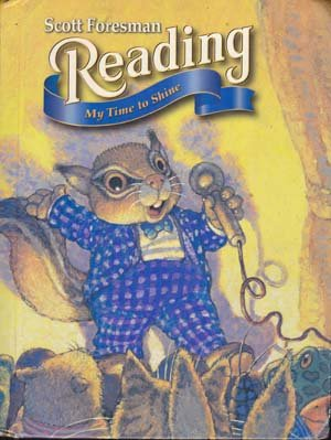 Scott Foresman Reading: My Time To Shine (Reading Textbook, Grades 2-4)