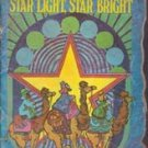 Star Light Star Bright by Wilma L Shaffer