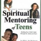 Spiritual Mentoring of Teens edited by Joe White, Jim Weidmann