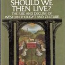 How Should we Then Live by francis A Schaeffer