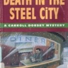 Death In The Steel City by Thomas Lipinski (A Carroll Dorsey Mystery)