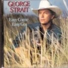 Easy Come, Easy Go by George Strait  Music CD