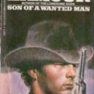 Son of a Wanted Man by Louis L'Amour, 1984