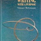 Writing with Purpose (College textbook) by Trimmer and McCrimmon, 9th edition