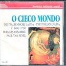 O Cieco Mondo Die Italienche lauda (Hugelgas Laud, Paul van nevel) Music CD