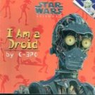 I Am A Droid (Star Wars) by C-3PO  and Marc Cerasini