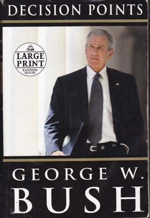 Decision Points by George W Bush (Large Print Edition)
