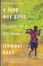 A Long Way Gone Memoirs of a Boy Soldier by Ismael Beah