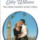 The Greek Tycoon's Secret Child by Cathy Williams