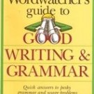 The Wordwatchers Guide to Good Writing & Grammer by Morton S Freeman