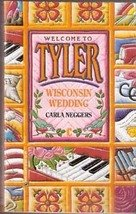 Welcome to  Tyler: Wisconsin Wedding by Carla Neggers