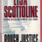 Rough Justice  by Lisa Scottoline (Paperback Novel)