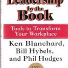 Leadership By The Book, Tools to Transform the Workplace by Ken Blanchard