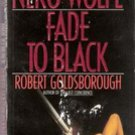 Fade to Black (Rex Stout's Nero Wolfe)  by Robert Goldsbough