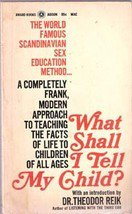 What Shall I Tell My Child by Theodor Reik ( Sex Education)