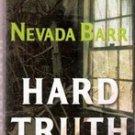 Hard Truth by Nevada Barr , Hardback 2005