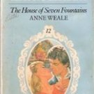The House of Seven Fountains by Anne Weale (Harlequin Classic Library) 1981
