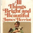 All Things Bright and Beautiful by James Herriot (Paperback)