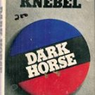 Dark Horse by Fletcher Knebel (1972 Hardback) Political Intrigue