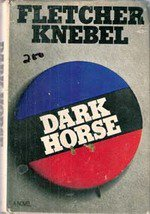 Dark Horse by Fletcher Knebel (1972 Hardback) Political Intrigue
