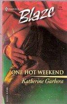 One Hot Weekend by Katherine Garbera (Harlequin Blaze)