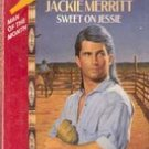 Sweet on Jessie by Jackie Merritt (Silhouette Romance)