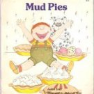 Mud Pies by Judith Grey Illustrated by Deborah Sims