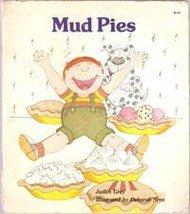 Mud Pies by Judith Grey Illustrated by Deborah Sims
