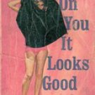 On You It Looks Good by Marjorie Lee, 1964 (Paperback)