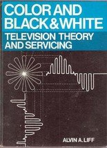 Color & Black & White Television Theory and Servicing