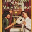 Will Somebody Please Marry My Sister by Eth Clifford